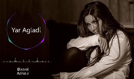 دانلود آهنگ آذربایجانی جدید Sebnem Tovuzlu به نام Yar Agladi